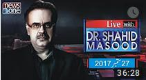27 Sep 2017 - Live with Dr Shahid Masood 27 Sep 2017 Ishaq Dar Nawaz Sharif Khursheed Shah